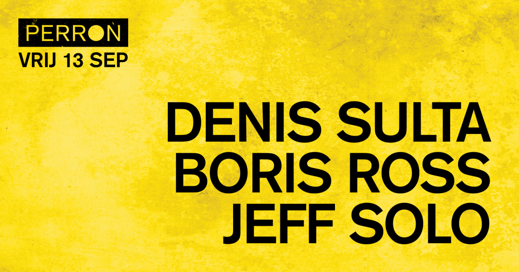 Denis Sulta Boris Ross Jeff Solo house rotterdam